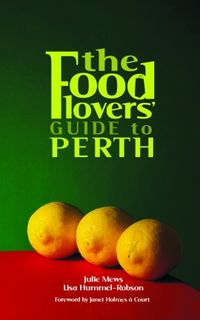 THE_FOOD_LOVERS_GUIDE_TO_PERTH[1]